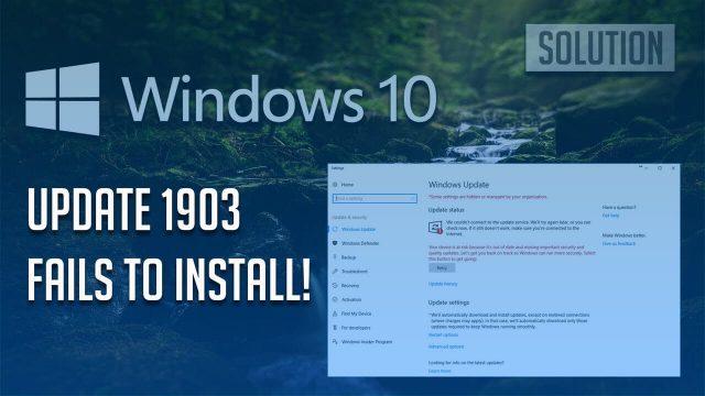 Windows 10 v1903 Failed to Install